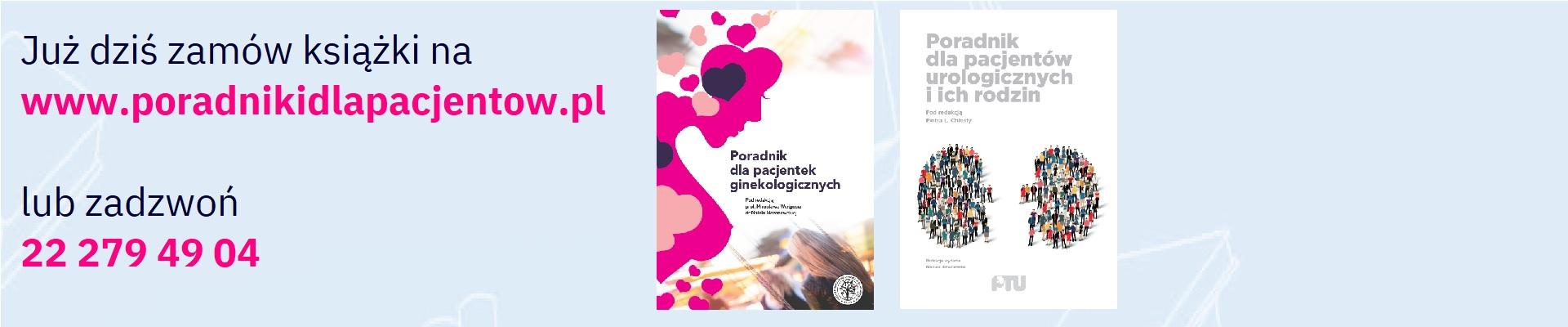 Poradniki dla pacjentów, Poradnik dla pacjentów urologicznych, Poradnik dla pacjentek ginekologicznych